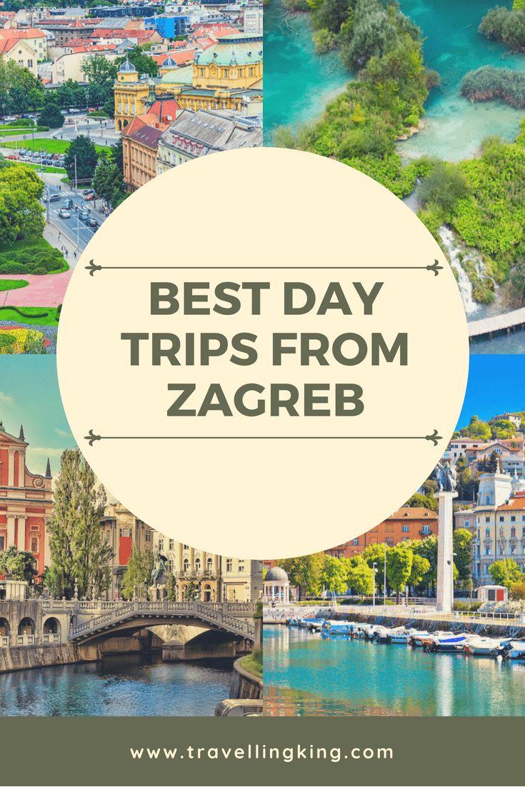 Best Day Trips From Zagreb Day Trips Zagreb Trip