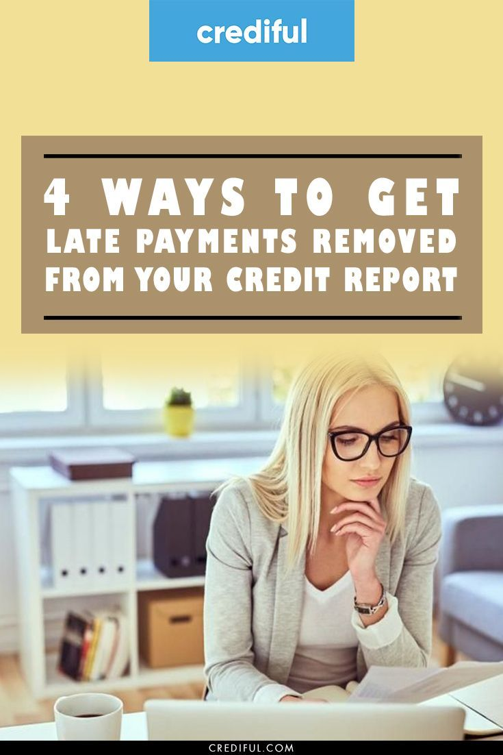 4 ways to get late payments removed from your credit