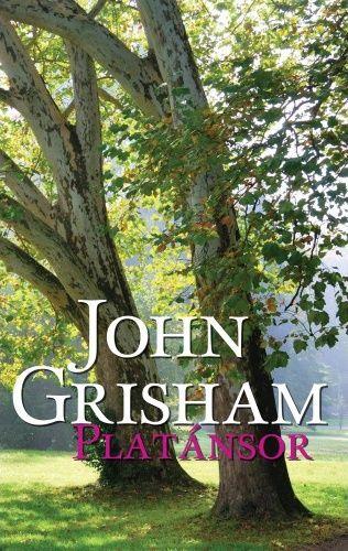 Platánsor · John Grisham · Könyv · Moly