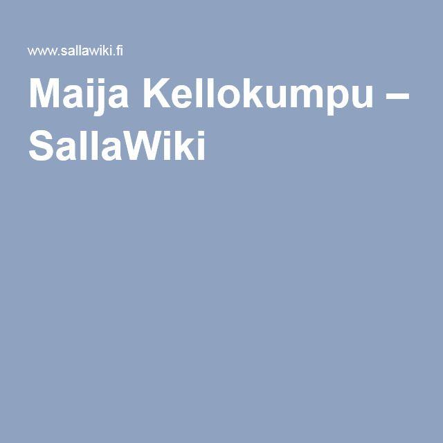 Maija Kellokumpu – SallaWiki