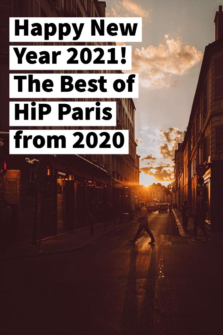 Happy New Year 2021 The Best Of Hip Paris From 2020 New Years Day Meal Paris Happy New
