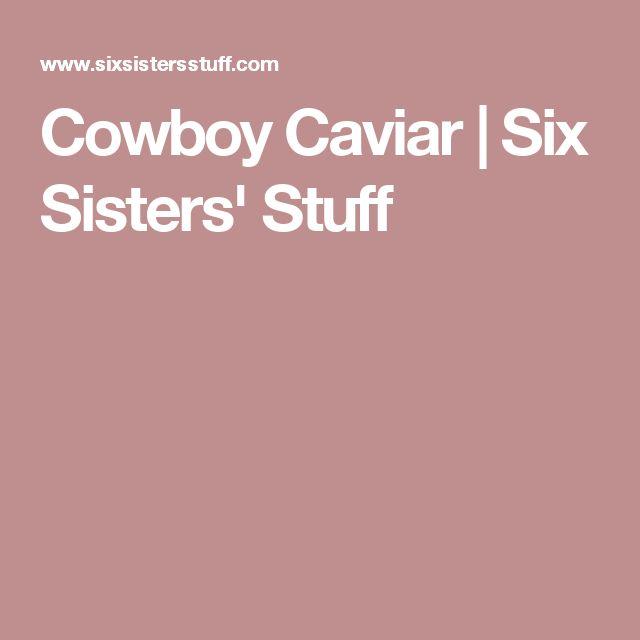 Cowboy Caviar | Six Sisters' Stuff