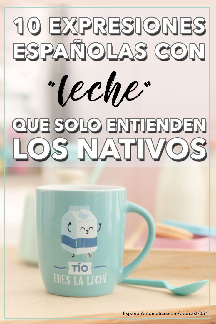 """10expresiones españolas con """"leche"""" que solo entendemos los españoles [Podcast 051] Learn Spanish in fun and easy way with our award-winning podcast: http://espanolautomatico.com/podcast/051REPIN for later"""