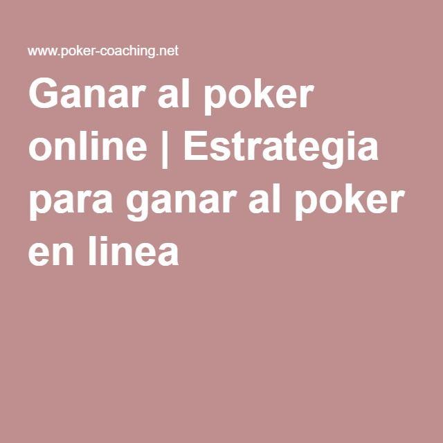 Ganar al poker online | Estrategia para ganar al poker en linea