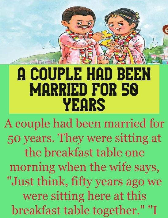 A couple had been married for 50 years - Funny Story