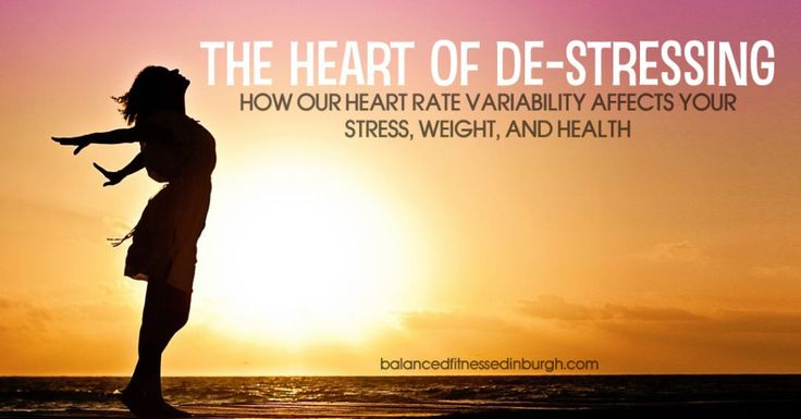 The Heart Of De-Stressing: How Our Heart Rate Variability Affects Your Stress, Weight, and Health