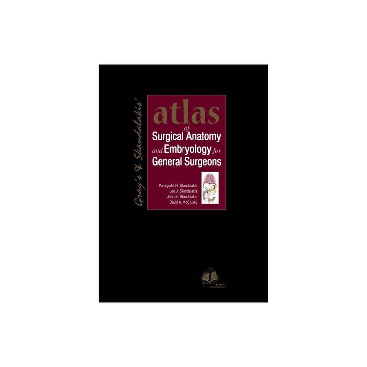 Atlas of Surgical Anatomy and Embryology for Common Surgeons – by John Elias Skandalakis (Hardcover) 82b6f3584fe443ed75f46c050731f548
