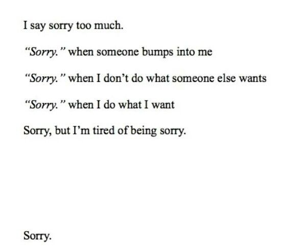 NOTE to Self: Sorry... for being sorry. But, I tire of being sad or angry...
