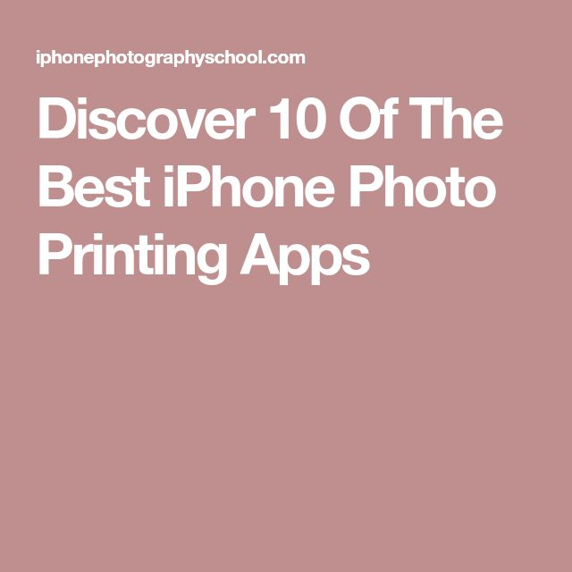 Discover 10 Of The Best iPhone Photo Printing Apps