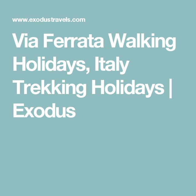 Via Ferrata Walking Holidays, Italy Trekking Holidays | Exodus