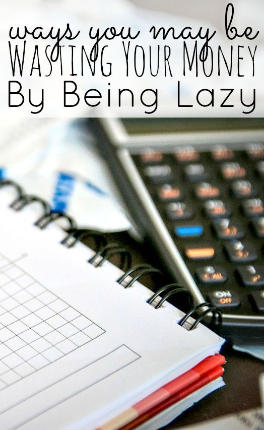 9 Ways To Waste Your Money By Being Lazy. I can't be alone when it comes to wasting money due to laziness though. I'm sure there are many ways that even YOU may waste your money by being lazy if you think hard enough. Personal Finance tips