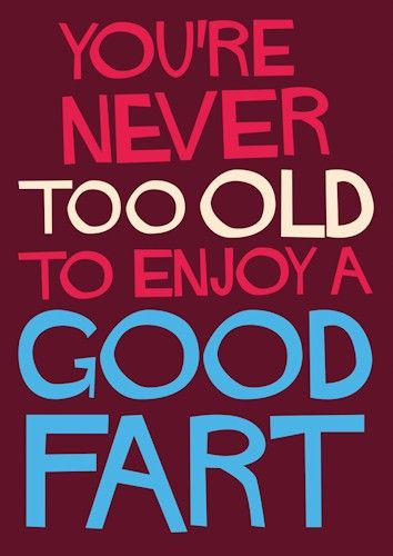 You're never too old to enjoy a good fart #SHOUT! range from @Dean Kim Morris Cards #greetingcards #rude #funny