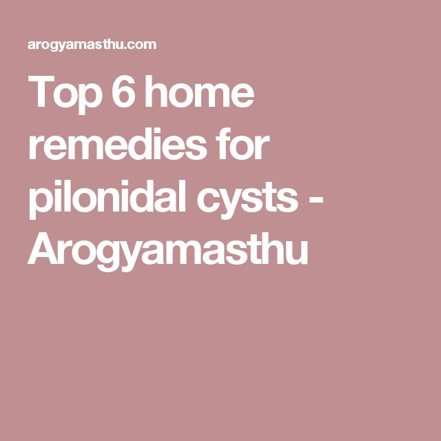 Top 6 home remedies for pilonidal cysts - Arogyamasthu