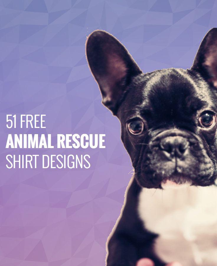 51 Free Animal Rescue Shirt Designs - BonfireFunds.com - BonfireFunds.com