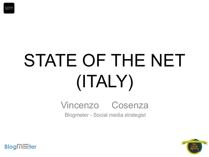 Blogmeter - State of the Net _ Vincenzo Cosenza Keynote speech (English) - by Me-Source S.r.l./Blogmeter via Slideshare