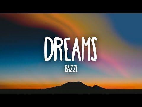 Bazzi - Dreams (Lyrics) - YouTube | TuNeS ,'-) in 2019