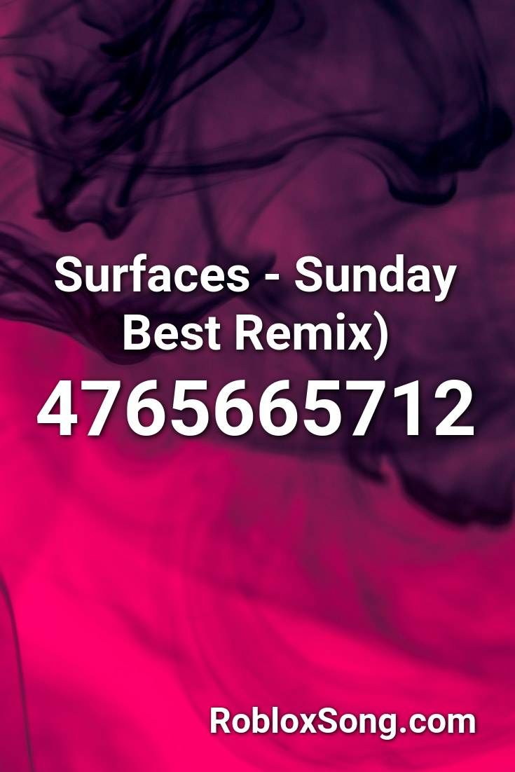 Best Roblox Music Codes Surfaces Sunday Best Remix Roblox Id Roblox Music Codes In 2020 Roblox Remix Surface