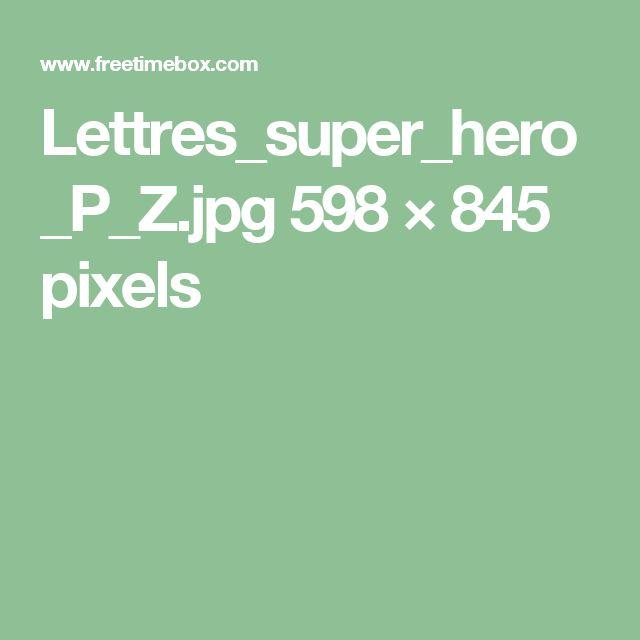 Lettres_super_hero_P_Z.jpg 598×845 pixels