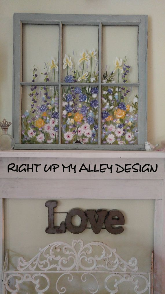 Old Painted Window Such Gorgeous Flowers Repurposed Window Window Crafts Window Art Old Window Projects