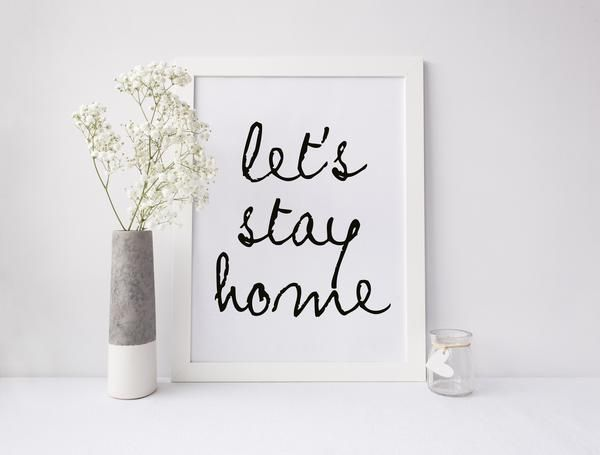 We do prints too! Let's Stay Home - Digital Download from Prone to Wander LA