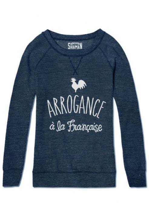 """Sweat femme """"""""Arrogance à la Française"""" marque Shaman"""