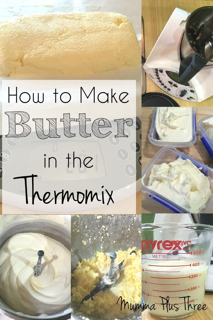 How To Make Butter In The Thermomix | Mumma Plus Three