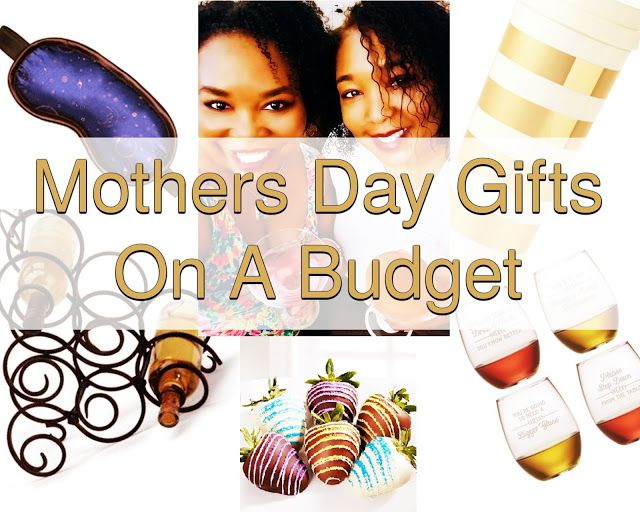 Mothers Day Gifts On A Budget