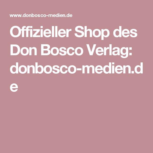 Offizieller Shop des Don Bosco Verlag: donbosco-medien.de