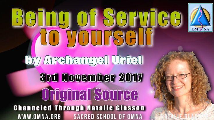 Being of Service to yourself by Archangel Uriel Channeled Messages