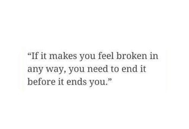 This is true- but it broke me and now I'm putting the pieces back together alone