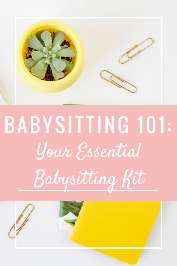 best ideas about babysitting kit babysitting bag babysitting 101 your essential babysitting kit are you a teen who wants babysitting tips