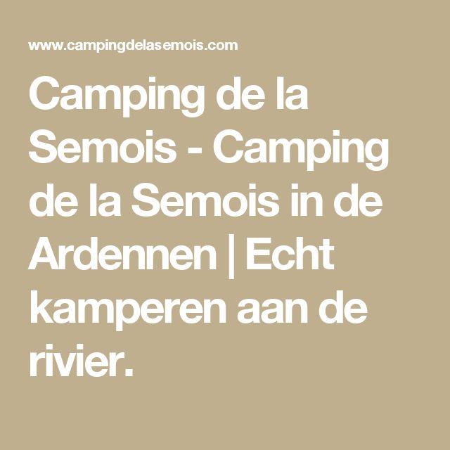 Camping de la Semois - Camping de la Semois in de Ardennen | Echt kamperen aan de rivier.