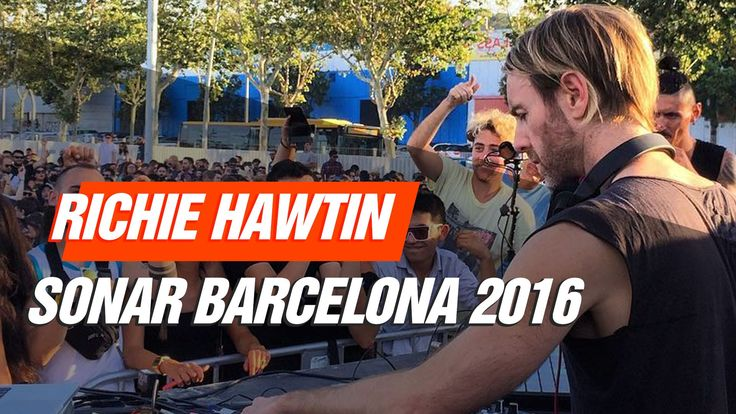 Richie Hawtin LIVE Sonar 2016 Barcelona (Download Full Set) - YouTube