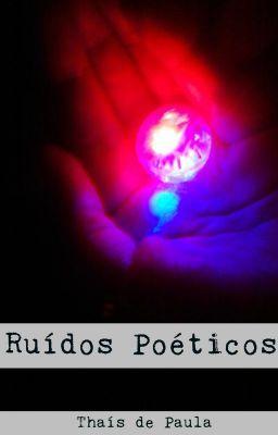 #wattpad #poesia Coletânea de poesias que escrevo desde 1997  Mais poesias em: http://ruidosnoporao.tumblr.com/