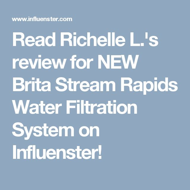 Read Richelle L.'s review for NEW Brita Stream Rapids Water Filtration System on Influenster!