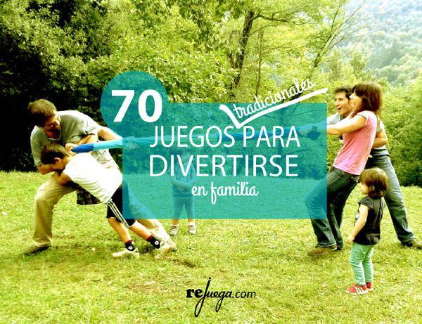 70 juegos tradicionales para niños y grandes, para divertirse en familia