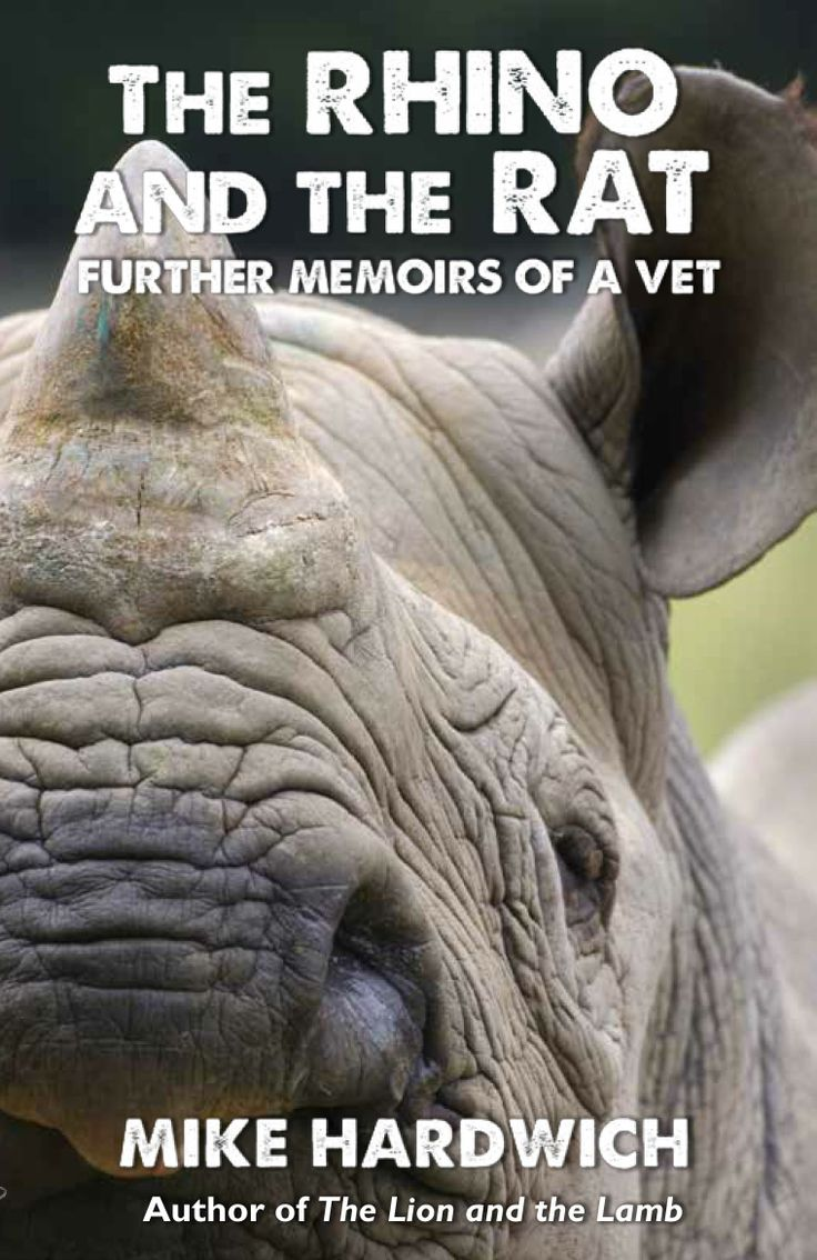 The Rhino and the Rat - Further Memoirs of a Vet, written by Mike Hardwich