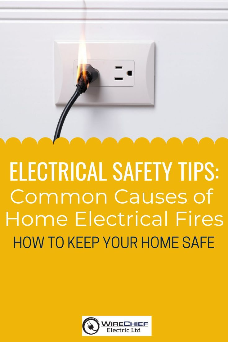 Common Causes Of Home Electrical Fires Home Safety Tips Home