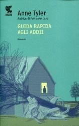 Guida rapida agli addii di Anne Tyler (Guanda, 2012)