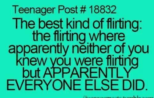 Omg this is soooo true! I'm always like what? And the people around me are like ur flirting! I'm like IDK