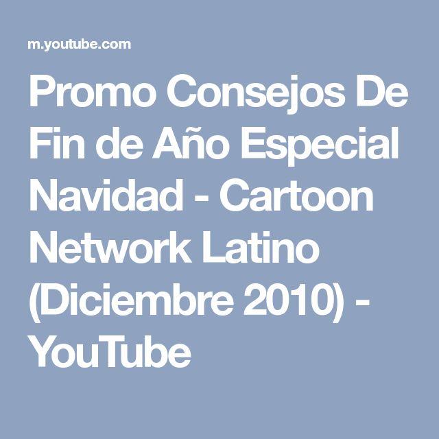 Promo Consejos De Fin de Año Especial Navidad - Cartoon Network Latino (Diciembre 2010) - YouTube