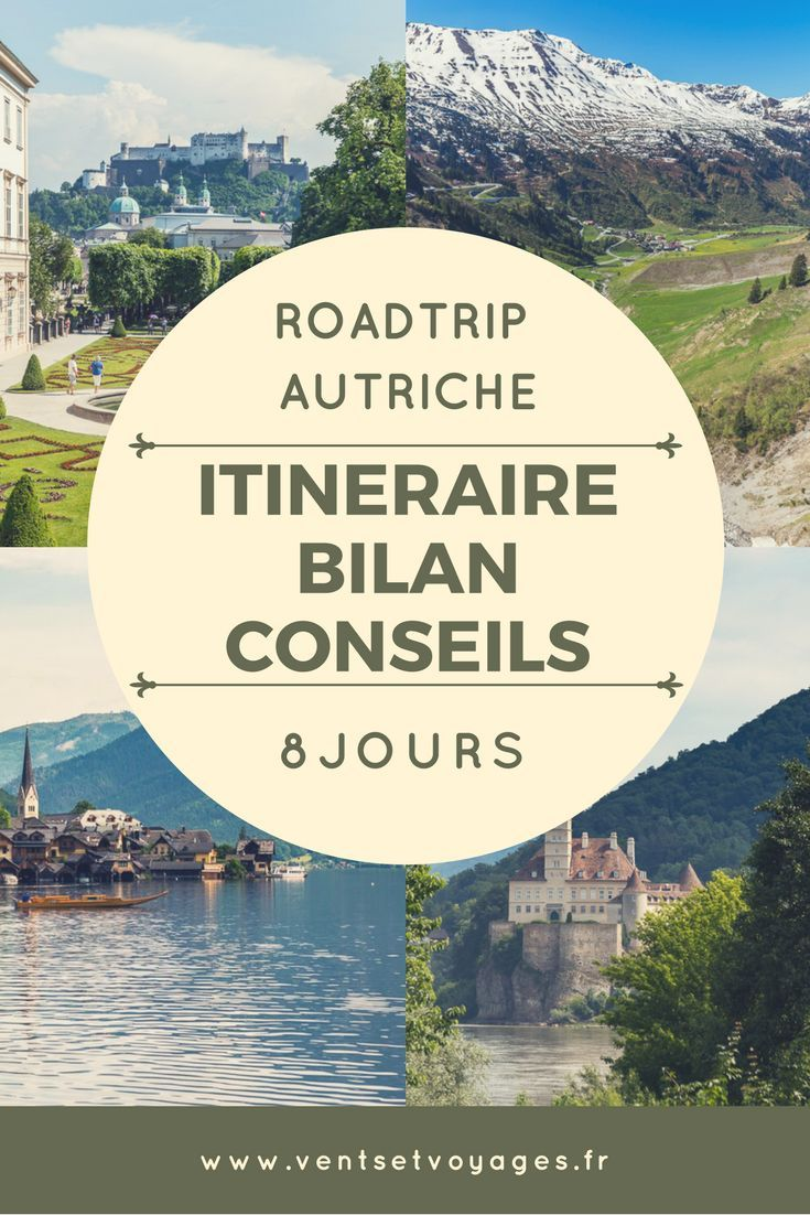 Circuit En Autriche Bilan Et Conseils Pour Une Semaine Voyage Autriche Autriche Voyage Europe