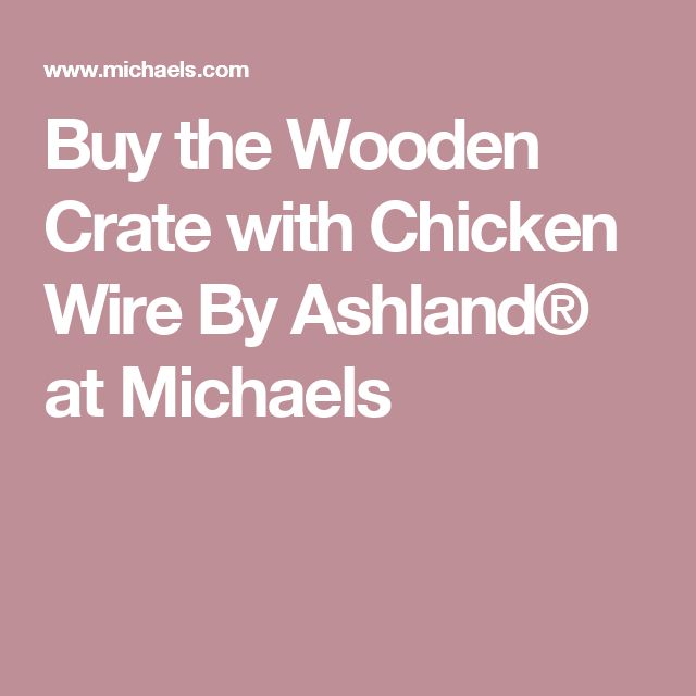Top 25 Best Michaels Wood Crates Ideas On Pinterest