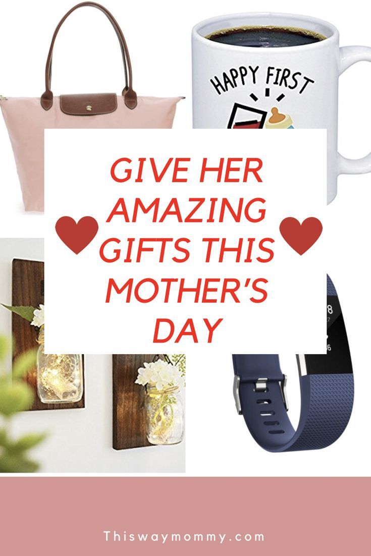 Give Her Amazing Gifts This Mother S Day Best New Mom What To For Should I Get A On