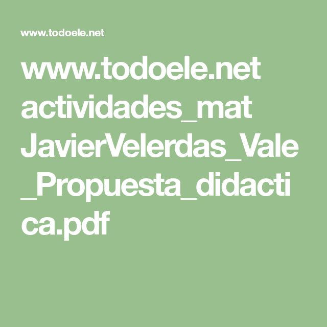www.todoele.net actividades_mat JavierVelerdas_Vale_Propuesta_didactica.pdf