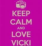 The name Vicki  YES YES YES.