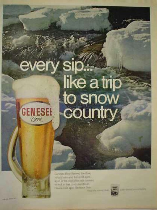 Genesee Beer -  in Rochester NY,   AKA Genesee piss water......lol