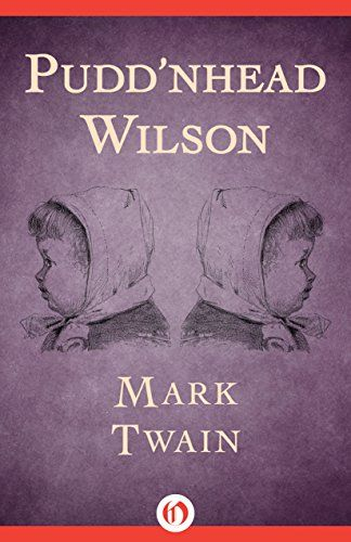 puddnhead wilson by mark twain essay Pudd'nhead wilson is a novel by the classic novelist mark twain in this novel, a slave switches her child with the child of her master in order to protect him from the darker side of slavery the child grows to be spoiled and cruel, treating his own mother with disdain until he learns the truth of.