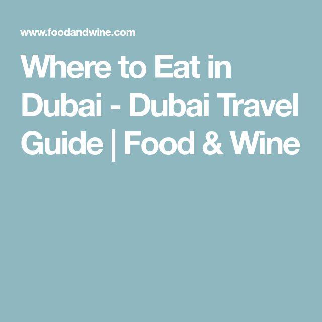 Where to Eat in Dubai - Dubai Travel Guide | Food & Wine