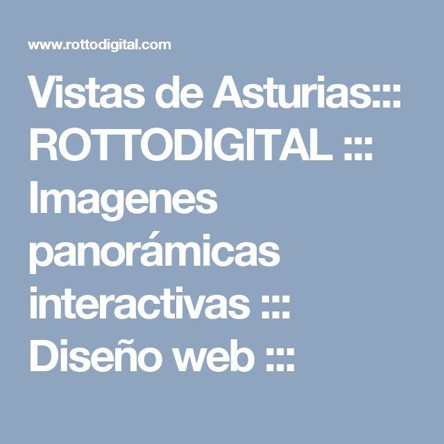 Vistas de Asturias::: ROTTODIGITAL ::: Imagenes panorámicas interactivas ::: Diseño web :::